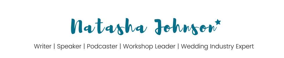 NATASHA JOHNSON WRITER | BLOGGER | SPEAKER | BROADCASTER | WEDDING INDUSTRY EXPERT